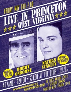 The Prince of Bluegrass Music/Dove Award Winner, Nathan Stanley along with Grand Ole Opry Star Bobby Osborne will be performing in Princeton, WV at the Chuck Mathena Center on Friday, May 8th, 2015.